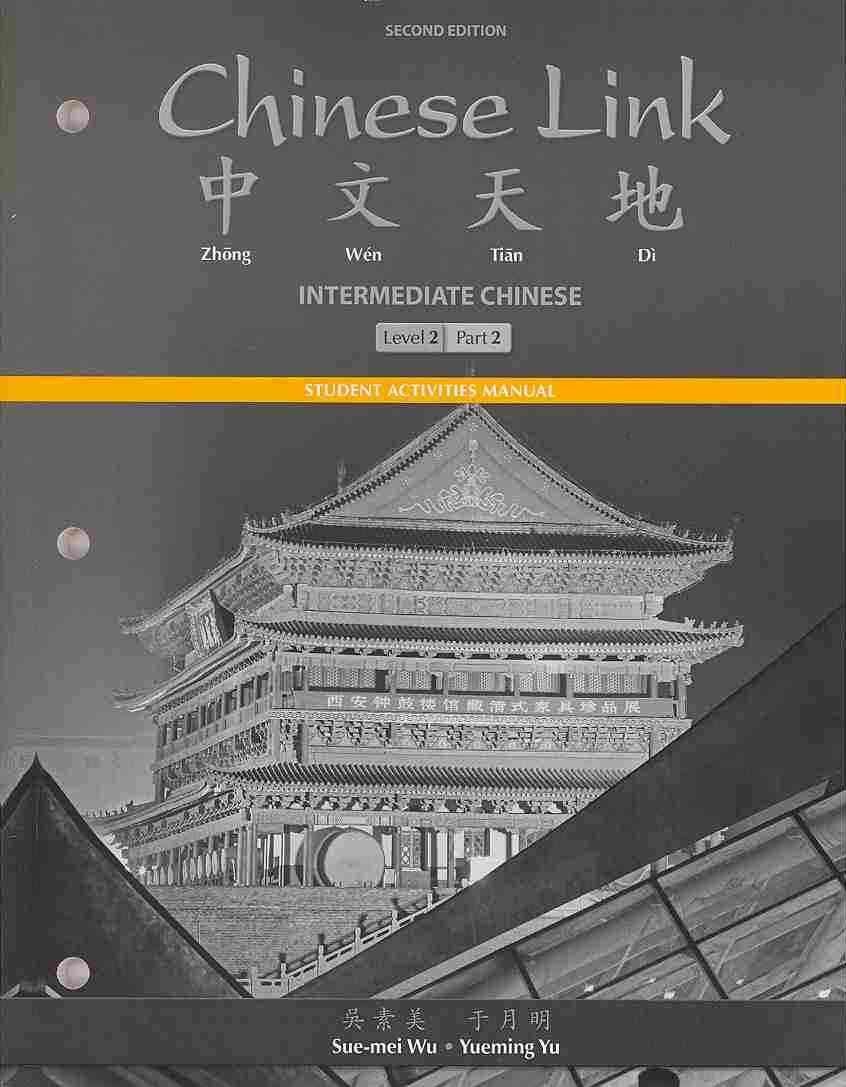 Chinese Link Intermediate Level 2/Part 2 By Yu, Yueming/ Wu, Sue-mei