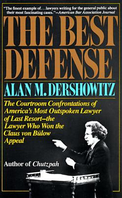 The Best Defense By Dershowitz, Alan M.
