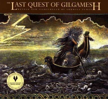 The Last Quest of Gilgamesh By Zeman, Ludmila (ILT)