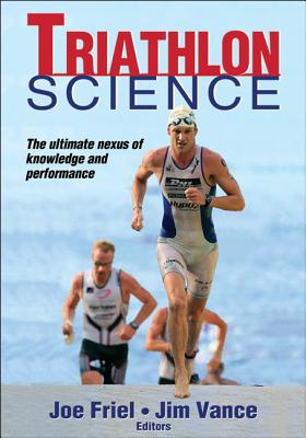 Triathlon Science By Friel, Joe (EDT)/ Vance, Jim (EDT)